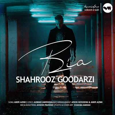 Shahrooz Goodarzi - Bia Composed by Amir Azimi